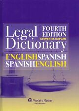 English/Spanish and Spanish/English Legal Dictionary by Steven M. Kaplan...