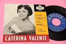 CATERINA VALENTE EP ORIG ITALY 1959 EX 4 CANZONI !!!!!!!!!!!!!!!