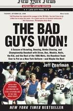 The Bad Guys Won: New York Mets  Season of Brawling, Boozing,and Championship