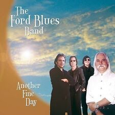 Another Fine Day by The Ford Blues Band (CD, 2003, Blue Rock'It) Sealed!
