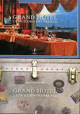 Catherine Donzel GRAND HOTEL L'ETÀ D'ORO DEI PALACE