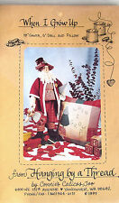"Hanging By A Thread ""When I Grow Up"" Vintage 18"" Santa & 5"" Doll Pattern"