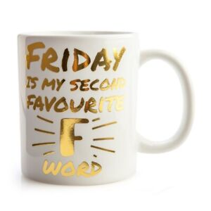 Friday Is My Second Favourite 'F' Word Mug Funny Work Office Home Coffee