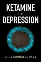 Ketamine for Depression by Dr. Stephen J. Hyde (English) Paperback Book Free Shi