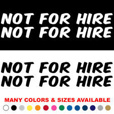 Not For Hire Decal Set of 2 Commercial Van Pick up Tow Semi Truck Sticker v4