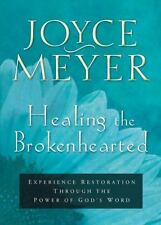 Healing the Brokenhearted: Experience Restoration Through the Power of God's Wor