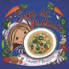 Sopa de Verduras by Lauren P. Bruzonic (2014, Paperback)