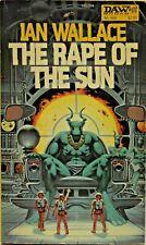 The Rape of the Sun by Ian Wallace. 1982 1st Print DAW Paperback