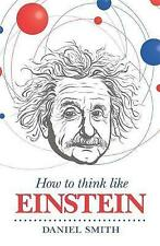 How to Think Like Einstein by Daniel Smith (Paperback) Book