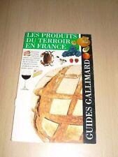 Les Produits du Terroir en France Guides Gallimard
