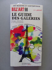 BILL'ART 98 LE GUIDE DES GALERIES DE PARIS art contemporain
