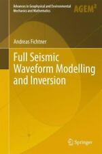 Full Seismic Waveform Modelling and Inversion by Andreas Fichtner (2013,...