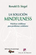 SOLUCION MINDFULNESS:PRACTICAS COTIDIANAS PROBLEMAS COTIDIANOS