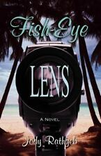 Fish-Eye Lens by Jody Rathgeb (2012, Paperback)