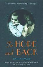 To Hope and Back by Kathy Kacer (Paperback, 2012) Teens! New Book!