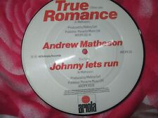 Andrew Matheson – True Romance AROPX 161 UK Vinyl 7 inch Single Picture Disc