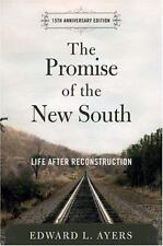 The Promise of the New South: Life After Reconstruction - 15th Anniversary Ed...