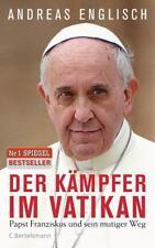 Der Kämpfer im Vatikan: Papst Franziskus und sein mutiger Weg - Englisch ... /4