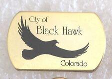 City of Black Hawk, Colorado Tourist Travel Souvenir Collector Pin
