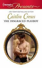 The Disgraced Playboy (Harlequin Presents), Caitlin Crews, 0373130066, Book, Goo