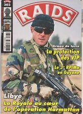 RAIDS N°303 PROTECTION VIP / 3e RPIMA GUYANE / LIBYE- LA ROYALE OP HARMATTAN