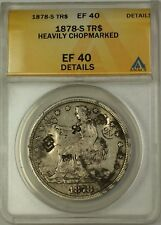 1878-S Trade Silver Dollar $1 Coin ANACS EF-40 Details Heavily Chopmarked