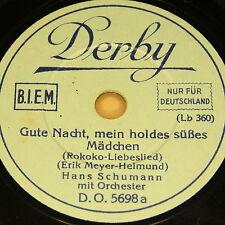 """HANS SCHUMANN """"Bonne Nuitnuit, mon holdes süßes Mädchen"""" Derby 78rpm 20cm"""