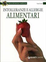 Intolleranze e allergie alimentari Conti Lina Giunti salute medicina 804 nuovo