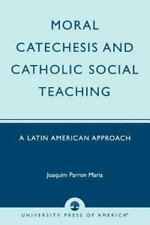 Moral Catechesis and Catholic Social Teaching: A Latin American Approach, Maria,