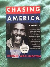 Chasing America : Notes from a Rock 'n' Soul Integrationist by Dennis Watlington
