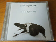 DREAM CITY FILM CLUB - IN THE COLD LIGHT OF MORNING. CD 1999