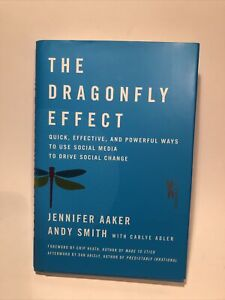 Dragonfly Effect : Quick, Effective, and Powerful Ways To Use Social Media HB
