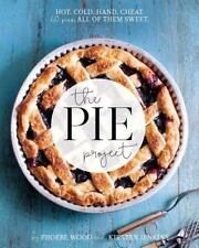 The Pie Project : Hot, Cold, Hand, Cheat. 60 Pies All of Them Sweet by Pheobe...
