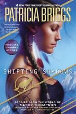 A Mercy Thompson Novel: Shifting Shadows : Stories from the World of Mercy...