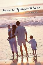 Advice to My Grown Children by Laura Westwell (2008, Paperback)