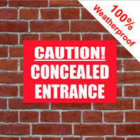 Caution! concealed entrance sign 5358WR extremely durable and weatherproof