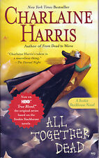 ALL TOGETHER DEAD by Charlaine Harris * A Snookie Stackhouse Novel * Paperback