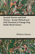 Scottish Terriers and Irish Terriers - Scottie Diehard and Irish Daredevil (a.