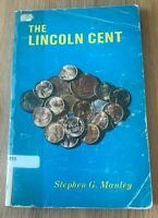 The Lincoln Cent by Stephen G Manley - Printed 1981