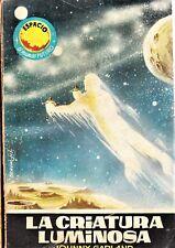 Espacio nº 285: LA CRIATURA LUMINOSA de Johnny Garland. Toray, 1962