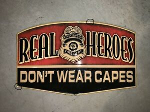 Real Heroes Don't Wear Capes Firefighters Red Sign New