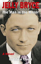 Jelly Bryce : The Man in the Mirror (Book 3) by Mike Conti (2016, Paperback)