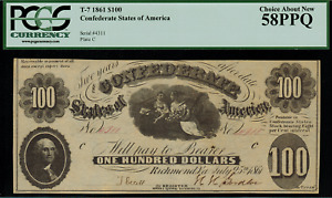 T-7 / PF-3 $100 1861 Confederate Currency CSA Civil War Graded PCGS 58PPQ
