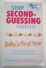 Stop Second Guessing Yourself   Baby's First Year  SIGNED Jen Singer