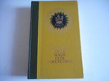 HISTOIRE DE LA MAGIE ET DE L'OCCULTISME TOME I / DU PLUS PROFOND DES AGES