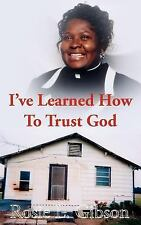 I've Learned How to Trust God by Rosie L. Gibson (2007, Paperback)