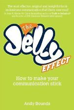 The Jelly Effect: How to Make Your Communication Stick, Bounds, Andy, New Book