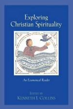 Exploring Christian Spirituality Collins, Kenneth J