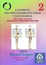 La Energía, Los Cinco Elementos Godai y Los Chakras by Ricard La3pez (2013,...