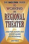 Back Stage Guide to Working in Regional Theater: Jobs for Actors and Other Theat